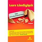 Der Glcksdiabetiker: Romanvon &#34;Lars Lindigkeit&#34;