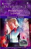 Phantom Lover (43 Light Street, Book 25) (Harlequin Intrigue Series #706) (037322706X) by York, Rebecca