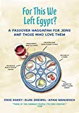 img - for For This We Left Egypt?: A Passover Haggadah for Jews and Those Who Love Them book / textbook / text book