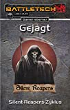 Gejagt - Der Silent-Reapers-Zyklus: BattleTech-Roman #27