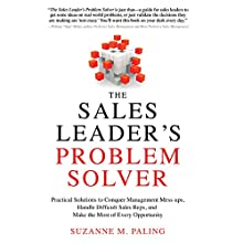 The Sales Leader's Problem Solver: Practical Solutions to Conquer Management Mess-ups, Handle Difficult Sales Reps, and Make the Most of Every Opportunity | Livre audio Auteur(s) : Suzanne Paling Narrateur(s) : Joyce Bean