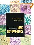 Color Atlas of Basic Histopathology
