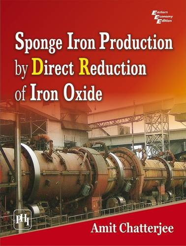 Sponge Iron Production by Direct Reduction of Iron Oxide, by Amita Chatterjee