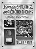 Managing sport, fitness, and recreation programs :  concepts and practices /
