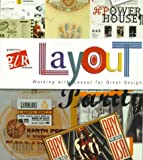 Graphic Idea Resource: Layout: Working with Layout for Great Design