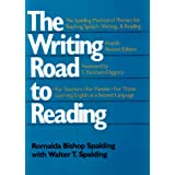 The Writing Road to Reading : The Spalding Method of Phonics for Teaching Speech, Writing and Reading ~ Romalda Bishop Spalding