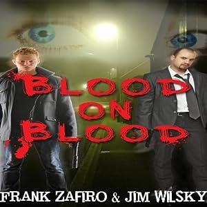 Blood on Blood | [Frank Zafiro, Jim J. Wilsky]