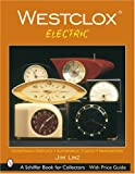 Westclox: Electric (Schiffer Book for Collectors)