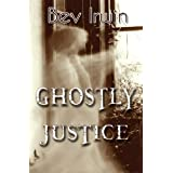 Ghostly Justiceby Bev Irwin