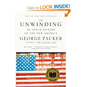 The Unwinding: An Inner History of the New America by George Packer