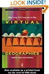 Virtual Geographies: Bodies, Space an...
