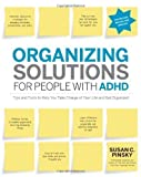 img - for Organizing Solutions for People with ADHD, 2nd Edition-Revised and Updated: Tips and Tools to Help You Take Charge of Your Life and Get Organized by Susan C Pinsky (Jun 1 2012) book / textbook / text book