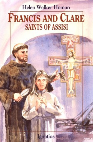 Francis and Clare : Saints of Assisi, HELEN WALKER HOMAN