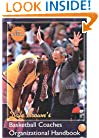 Basketball Coaches Organizational Handbook (Art & Science of Coaching)