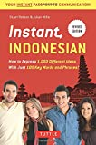 img - for Instant Indonesian: How to Express 1,000 Different Ideas with Just 100 Key Words and Phrases! (Indonesian Phrasebook & Dictionary) (Instant Phrasebook Series) book / textbook / text book