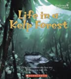 Life in a Kelp Forest (Undersea Encounters) (051625491X) by Rhodes, Mary Jo