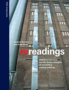 Re-readings: Interior Architecture and the Design Principles of Remodelling Existing Buildings by RIBA Publishing