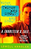 Twitch and Shout: A Touretter's Tale (0525942165) by Lowell Handler