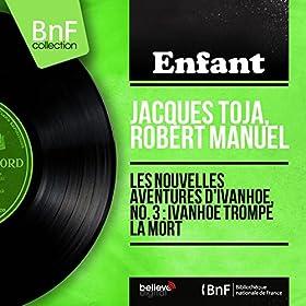 Les nouvelles aventures d'Ivanho�, no. 3 : Ivanho� trompe la mort (feat. Jean Claudric et son orchestre) [Mono Version]