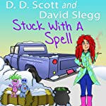 Stuck with a Spell: The Stuck with a Series (       UNABRIDGED) by David Slegg, D. D. Scott Narrated by Karyn O'Bryant, Jeffrey Kafer