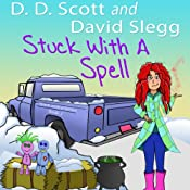 Stuck with a Spell: The Stuck with a Series | David Slegg, D. D. Scott