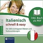Italienisch schnell & easy (Compact SilverLine Audio perfekt): Fokus Wortschatz und Redewendungen | Christina Neiske