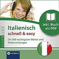 Italienisch schnell & easy (Compact SilverLine Audio perfekt): Fokus Wortschatz und Redewendungen Hörbuch von Christina Neiske Gesprochen von: Danila Piotti, Judith Weischer