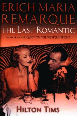 Erich Maria Remarque: The Last Romantic