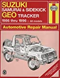 img - for Suzuki Samurai & Sidekick Geo Tracker 1986 Thru 1996: All Models (Haynes Automotive Repair Manual Series) book / textbook / text book