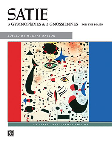 Satie -- Gymnopedies & Gnossiennes (Alfred Masterwork Edition)