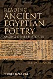 img - for Reading Ancient Egyptian Poetry: Among Other Histories book / textbook / text book