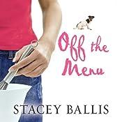 Off the Menu | [Stacey Ballis]
