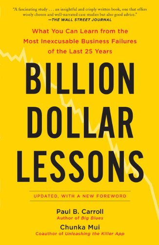 Image for Billion Dollar Lessons: What You Can Learn from the Most Inexcusable Business Failures of the Last 25 Years