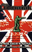 A Soldier's Song: True Stories from the Falklands