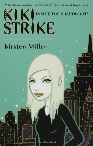Cover of Kiki Strike: Inside the Shadow City