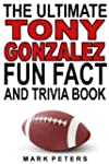 The Ultimate Tony Gonzalez Fun Fact A...
