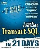 img - for Teach Yourself Transact-SQL in 21 Days (Teach Yourself Series) by Bennett Wm McEwan (1997-04-08) book / textbook / text book