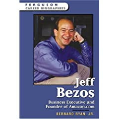 Jeff Bezos: Business Executive And Founder Of Amazon.com (Ferguson Career Biographies)