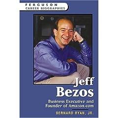 Jeff Bezos: Business Executive And Founder Of Amazon.com (Ferguson Career Biographies)