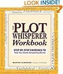 The Plot Whisperer Workbook: Step-by-...