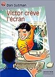echange, troc Dan Gutman - Victor crève l'écran