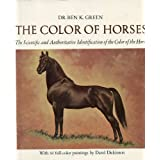The Color of Horses: The Scientific and Authorative Identification of the Color of the Horse [with 34 full-color paintings by Darol Dickinson] ~ Ben Green