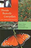 img - for Florida Butterfly Caterpillars and Their Host Plants book / textbook / text book