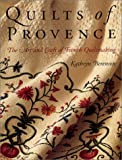 img - for Quilts of Provence: The Art and Craft of French Quiltmaking book / textbook / text book
