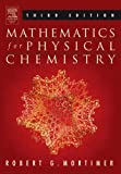 Robert G. Mortimer Mathematics for Physical Chemistry: A Guide to Calculation in Physical and General Chemistry