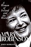Mary Robinson: A Woman of Ireland and the World (1570982007) by Horgan, John