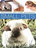 Small Pets (Practical Pet Care Handbook) (0754813088) by Alderton, David