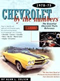Chevrolet by the Numbers 1970-75: How to Identify and Verify All V-8 Drivetrain Parts for Small and Big Blocks
