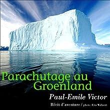 Parachutage au Groenland | Livre audio Auteur(s) : Paul-Émile Victor Narrateur(s) : Paul-Émile Victor