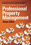 img - for Professional Property Management: Professional Property Management: A Comprehensive Guide to setting Up Systems and Procedures to Increase ... Tool for Managers: Training Resource book / textbook / text book